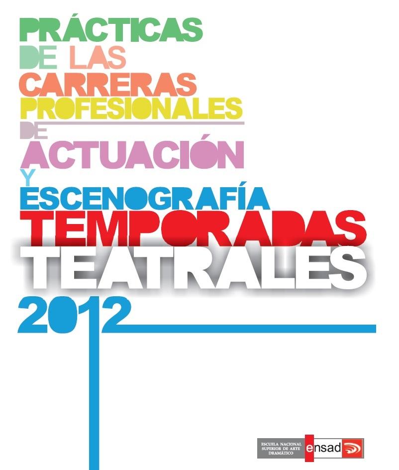 Prácticas de las carreras profesionales de actuación y escenografía temporadas teatrales 2012
