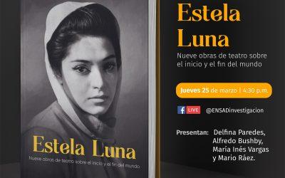 Presentación del libro «Estela Luna. Nueve obras de teatro sobre el inicio y el fin del mundo»